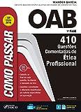 Como passar na OAB 1ª Fase: ética profissional: 410 questões comentadas (Portuguese Edition)
