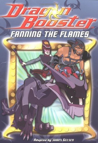 Dragon Booster Chapter Book: Fanning the Flames - Book #5