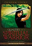 Qualities of a Spiritual Warrior (The Way of the Warrior) Book 1