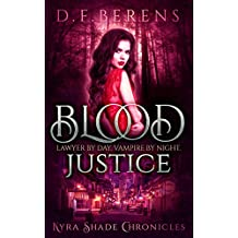 Blood Justice: Lawyer by day, Vampire by night (Kyra Shade Chronicles Book 0)