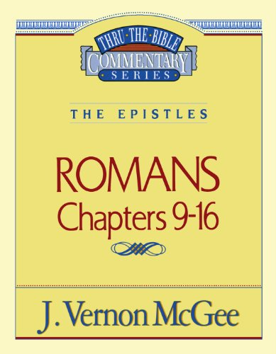 Romans Chapters 9-16 - Book #43 of the Thru the Bible