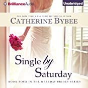 Single by Saturday: Weekday Bride Series, Book 4 | Catherine Bybee
