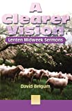 A Clearer Vision, David Belgum, 0788015370