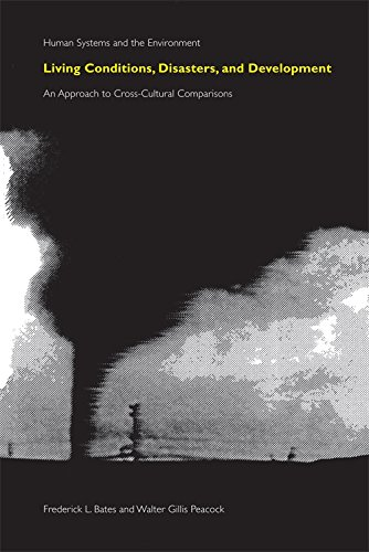 Living Conditions, Disasters and Development: An Approach to Cross-Cultural Comparisons (Human Systems and the Environme