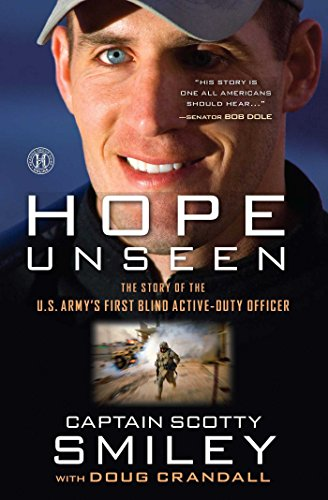 Hope Unseen: The Story of the U.S. Army's First Blind Active-Duty Officer [Cap. Scotty Smiley] (Tapa Blanda)