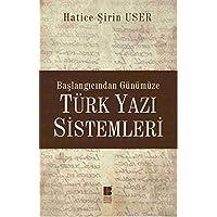 Türk Yazı Sistemleri: Başlangıcından Günümüze