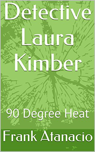 Detective Laura Kimber: 90 Degree Heat