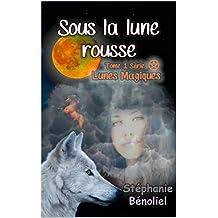 Sous la lune rousse (Lunes magiques t. 1) (French Edition)