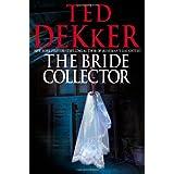 Bride Collector, Theby Ted Dekker