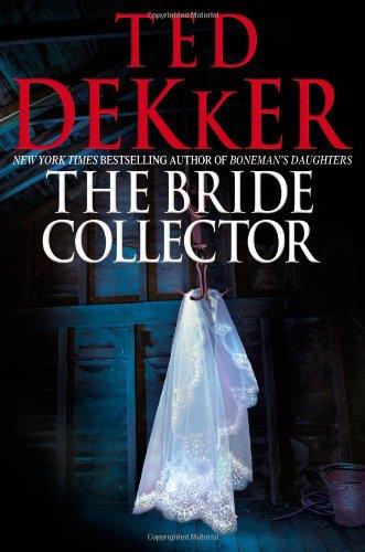 """""""The Bride Collector"""" av Ted Dekker"""