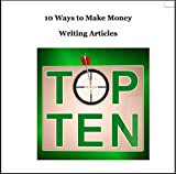 10 Ways to Make Money Writing Articles