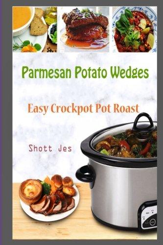 Parmesan Potato Wedges: Easy Crockpot Pot Roast