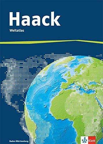 Der Haack Weltatlas. Ausgabe Baden-Württemberg Sekundarstufe I und II: Weltatlas Klasse 5-13 Gebundenes Buch – 1. Februar 2015 Klett 3128286116 Schulbücher Atlas / Schulatlas