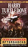 By Harry Turtledove Aftershocks (Colonization, Book Three) (1st thus) [Mass Market Paperback]