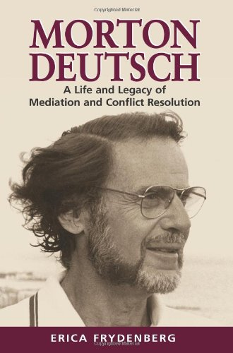 Morton Deutsch: A Life And Legacy Of Mediation And Conflict Resolution