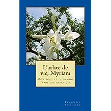 L'arbre de vie, Myriam: Montfort et la grande tradition hébraïque (French Edition)