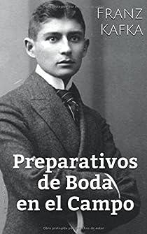Preparativos de Boda en el Campo par Franz Kafka