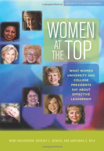 Women at the Top: What Women University and College Presidents Say About Effective Leadership (Journeys to Leadership Series)