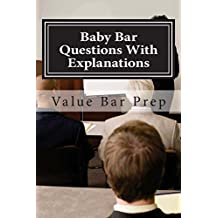 Baby Bar Questions With Explanations: Baby Bar Questions With Explanations