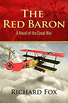 The Red Baron: A World War I Novel by [Fox, Richard]