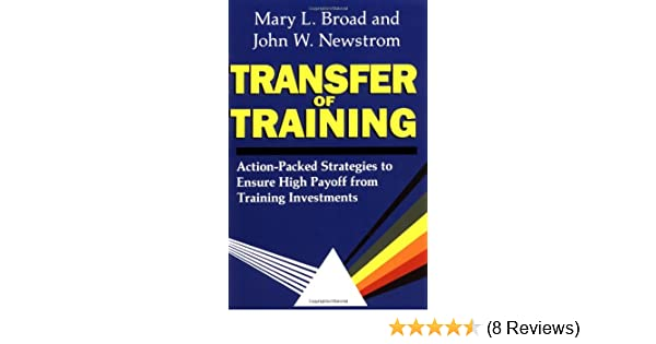 Transfer Of Training: Action-packed Strategies To Ensure