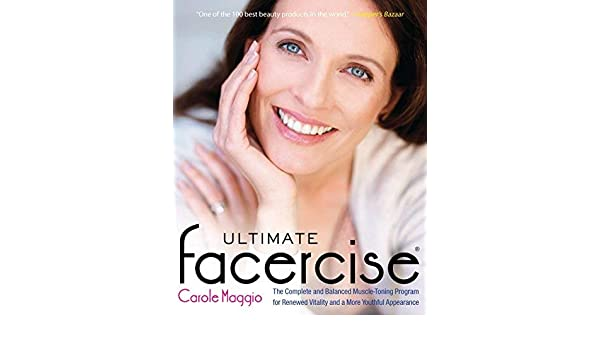 Ultimate Facercise: The Complete and Balanced Muscle-Toning ...