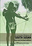A Concise History of South Sudan: New and Revised