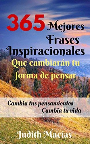 Amazoncom 365 Mejores Frases Inspiracionales Que Cambiarán Tu
