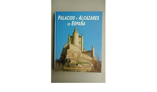 Palacios y alcázares de España: Amazon.es: Reyes Gomez, Fermin De Los, Cuella: Libros