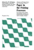 img - for Paper in the Printing Processes: Proceedings of the Eighth International Conference of Printing Research Institutes Held at Aulanko, Finland, 1965 book / textbook / text book