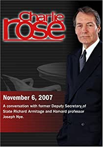 Charlie Rose - Richard Armitage & Joseph Nye (November 6; 2007)