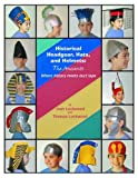 Historical Headgear, Hats, and Helmets Where History Meets Duct Tape (The Ancients)