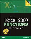 Microsoft Excel 2000 Functions in Practice, Patrick Blattner and Laura Stewart, 0789720450