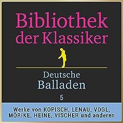 Deutsche Balladen, Teil 5 (Bibliothek der Klassiker)