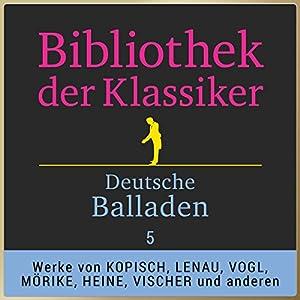 Deutsche Balladen, Teil 5 (Bibliothek der Klassiker) Hörbuch