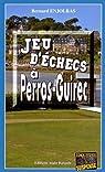 Jeu d'Échecs a Perros-Guirec - les Enquêtes de Bernie Andrew par Enjolras