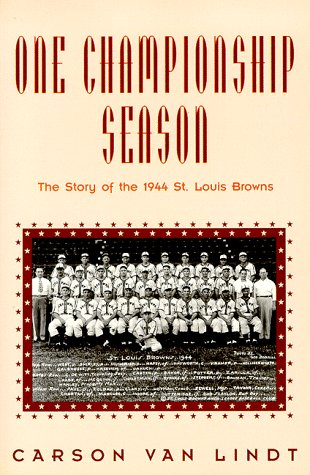 One Championship Season: The Story of the 1944 St. Louis Browns