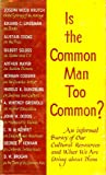 img - for Is the Common Man Too Common? book / textbook / text book