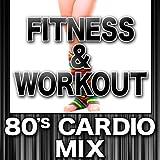 80 mix - Fitness & Workout: 80's Cardio Mix