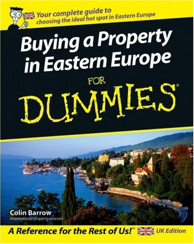 [PDF] Buying a Property in Eastern Europe For Dummies Free Download | Publisher : For Dummies | Category : Economics | ISBN 10 : 0764570471 | ISBN 13 : 9780764570476
