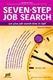 Seven-Step Job Search: Cut Your Job Search Time in Half (Help in a Hurry)