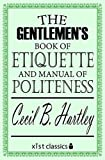 The Gentlemen's Book of Etiquette and Manual of Politeness (Xist Classics)