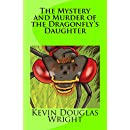 The Mystery and Murder of the Dragonfly's Daughter (Mystery, Murder, Suspense, and Private Investigators Book 1)