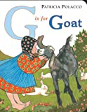 G Is for Goat, Patricia Polacco, 0399245308
