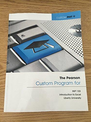 The Pearson Custom Program for INFT 103 (Intro to Excel, Liberty University)