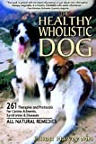 The Healthy Wholistic Dog, Elliot Harvey, 0976515504
