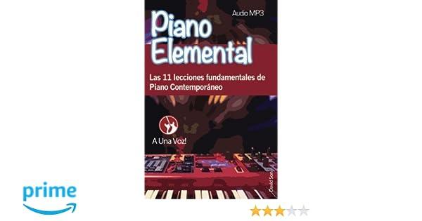 Piano Elemental: Las 11 lecciones fundamentales de Piano Contemporáneo: Volume 1: Amazon.es: David Son, A Una Voz: Libros
