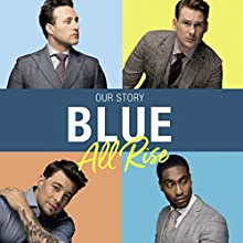 Blue: All Rise: Our Story Audiobook by Antony Costa, Duncan James, Lee Ryan, Simon Webbe, Caroline Frost Narrated by Simon Webbe, Antony Costa, Duncan James, Lee Ryan