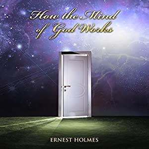 How the Mind of God Works Audiobook