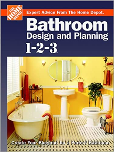 Bathroom Design And Planning 1 2 3: Create Your Blueprint For A Perfect  Bathroom (Home Depot ... 1 2 3): The Home Depot: 9780696217432: Amazon.com:  Books